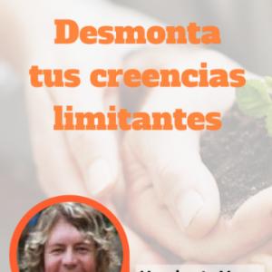 Desmonta tus creencias limitantes - Humberto Varas